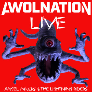 AWOLNATION的專輯Angel Miners & The Lightning Riders Live From 2020 (Explicit)