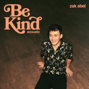 Be Kind (Acoustic) dari Zak Abel