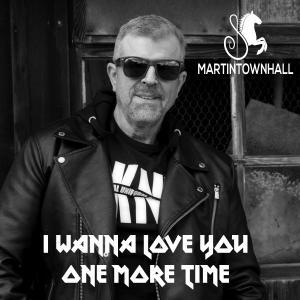 I Wanna Love You One More Time dari Martin Townhall