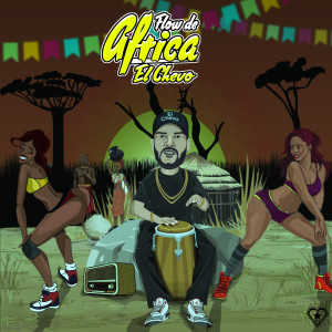 Listen to Flow de Africa song with lyrics from El Chevo