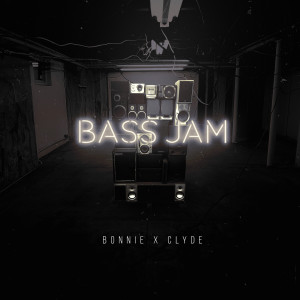 Listen to Bass Jam song with lyrics from BONNIE X CLYDE