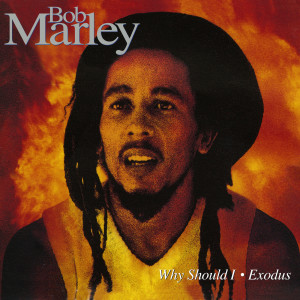 Listen to Why Should I song with lyrics from Bob Marley & The Wailers