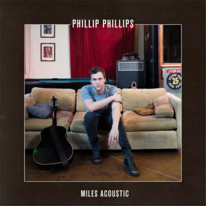 Album Miles from Phillip Phillips