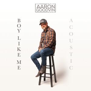 Album Boy Like Me (Acoustic) from Aaron Goodvin