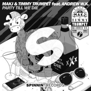 Listen to Party Till We Die (feat. Andrew W.K.) song with lyrics from Makj