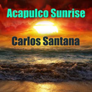 Album Acapulco Sunrise from Carlos Santana