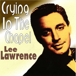 Album Crying In The Chapel from Lee Lawrence