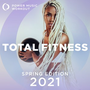Album 2021 Total Fitness - Spring Edition (Nonstop Workout Mix 132 BPM) from Power Music Workout