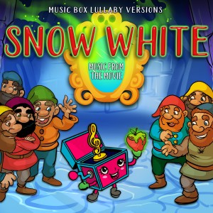 Album Snow White: Music from the Movie (Music Box Lullaby Versions) from Melody the Music Box