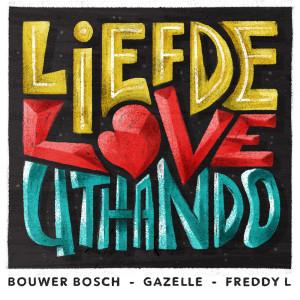 Album Liefde Love Uthando from Bouwer Bosch