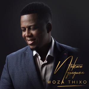 Album Woza Thixo from Ntokozo Ngongoma