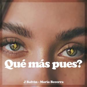 J. Balvin的專輯Qué Más Pues?