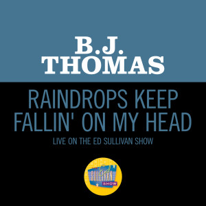 B.J. THOMAS的專輯Raindrops Keep Fallin' On My Head (Live On The Ed Sullivan Show, January 25, 1970)