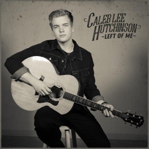 Album Left of Me from Caleb Lee Hutchinson