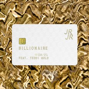 Album Billionaire (feat. Teddi Gold) from Jr Jr