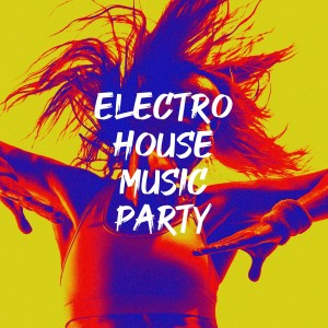 Album Electro House Music Party from Deep House Music