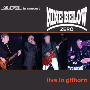Album Live In Gifhorn from Nine Below Zero