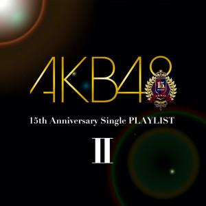 AKB48的專輯AKB48 15th Anniversary Single PLAYLIST II