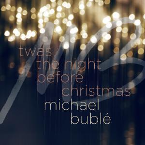 'Twas the Night Before Christmas dari Michael Bublé