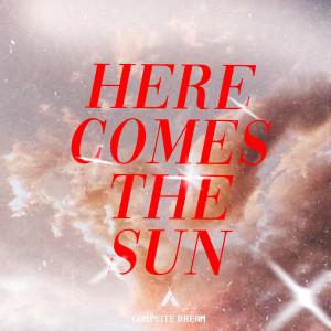 Campsite Dream的專輯Here Comes The Sun