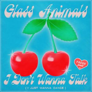 Album I Don't Wanna Talk (I Just Wanna Dance) from Glass Animals