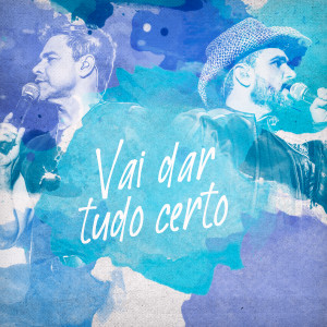 Album Vai Dar Tudo Certo from Zezé Di Camargo & Luciano