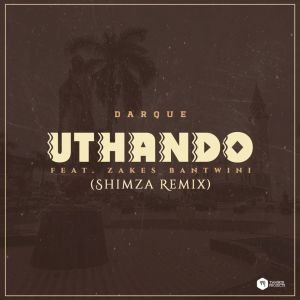 Album Uthando (Shimza Remix) from Darque