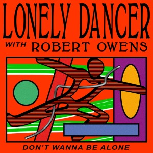 Album Don't Wanna Be Alone from Robert Owens
