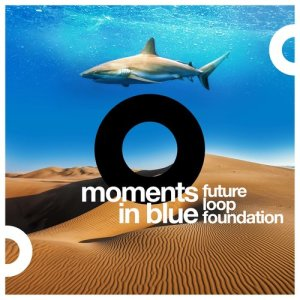 Album Moments in Blue - Single from Future Loop Foundation