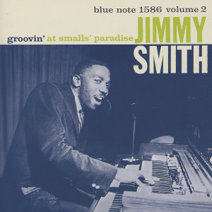 Jimmy Smith的專輯Groovin' At Smalls' Paradise, Vol. 2