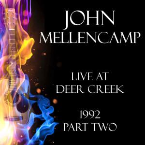 Album Live at Deer Creek 1992 Part Two from John Mellencamp
