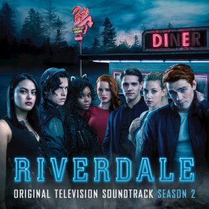 Album Riverdale: Season 2 (Original Television Soundtrack) from Riverdale Cast