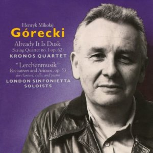 "Album Górecki: Already It Is Dusk & ""Lerchenmusik"" from Henryk Gorecki"