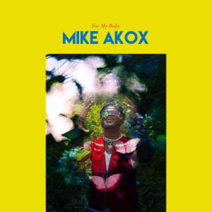 Album For My Baby from MIKE AKOX