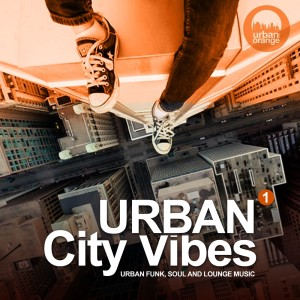 Album Urban City Vibes Vol.1 (Urban Funk, Soul and Lounge Music) from Various Artists