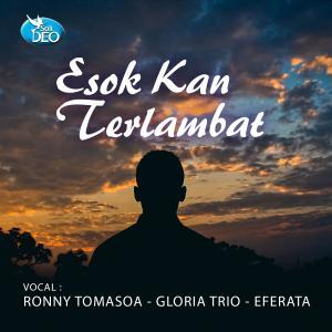 Esok Kan Terlambat dari Gloria Trio
