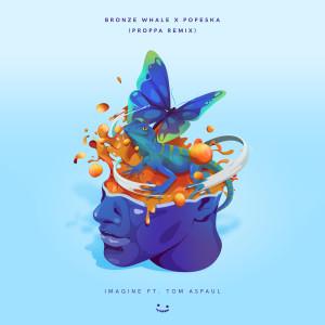 Popeska的專輯Imagine (Proppa Remix)