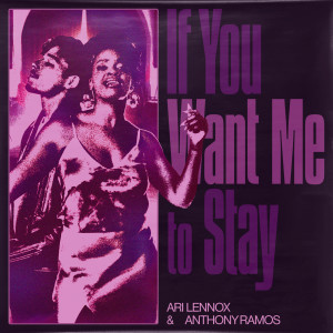 Listen to If You Want Me To Stay song with lyrics from Ari Lennox