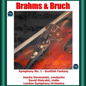 London Symphony Orchestra的專輯Brahms & Bruch : Symphony No. 1- Scottish Fantasy