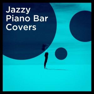Cover Guru的專輯Jazzy Piano Bar Covers
