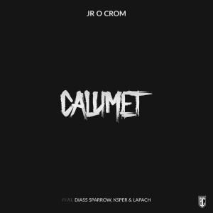 Album Calumet  (Explicit) from Jr O Crom
