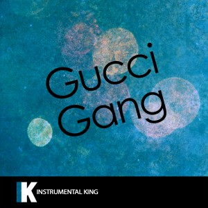 Instrumental King的專輯Gucci Gang (In the Style of Lil Pump) [Karaoke Version]