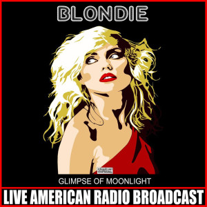 Album Glimpse Of Moonlight from Blondie