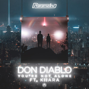 You're Not Alone (feat. Kiiara) 2019 Don Diablo; Kiiara