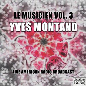 Yves Montand的專輯Le Musicien Vol. 3