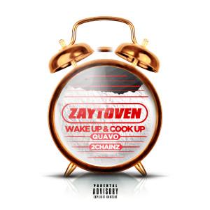 收聽Zaytoven的Wake Up & Cook Up歌詞歌曲