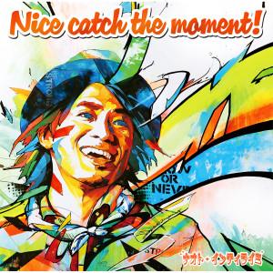 NAOTO INTI RAYMI的專輯Nice Catch The Moment !