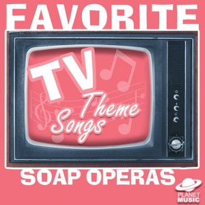 The Hit Co.的專輯Favorite Tv Theme Songs: Soap Operas