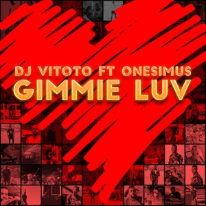 Listen to Gimmie Luv song with lyrics from DJ Vitoto