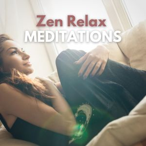 Zen Meditation and Natural White Noise and New Age Deep Massage的專輯Zen Relax Meditations